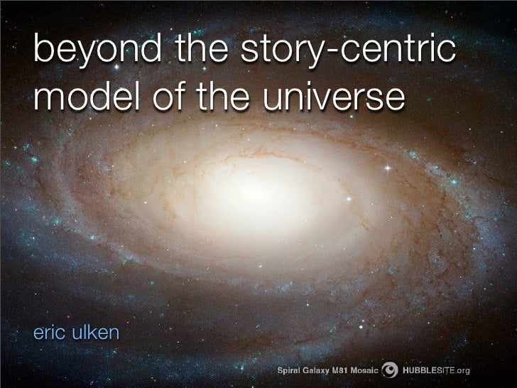 Beyond the story-centric model of the universe