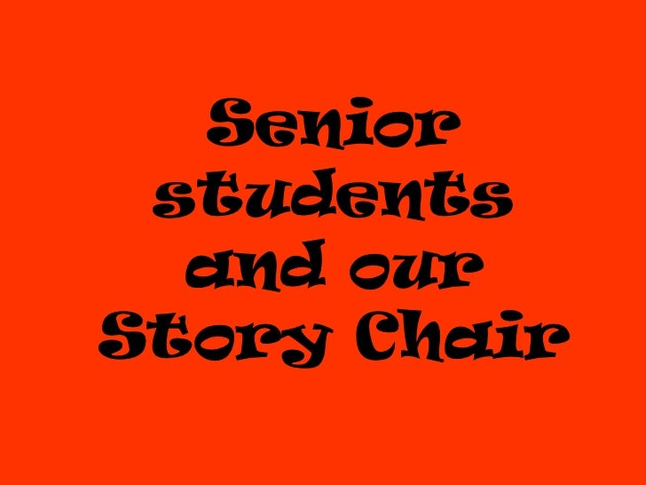 Senior students  and ourStory Chair