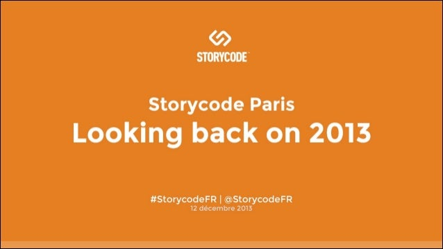 Storycode Paris - Looking back on 2013