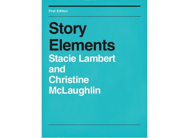 First EditionStoryElementsStacie LambertandChristineMcLaughlin