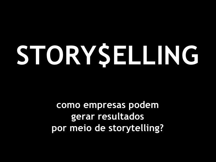 STORYSELLING - sobre storytelling, transmídia e comunicação