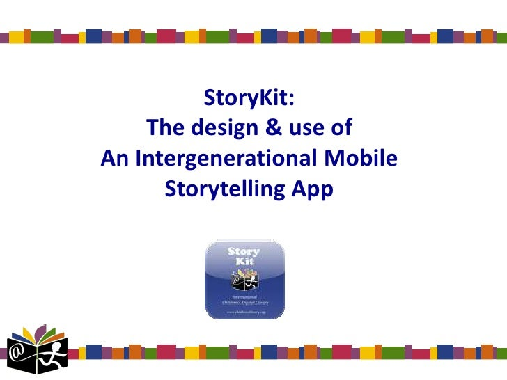 StoryKit: The design & use ofAn Intergenerational Mobile Storytelling App<br />
