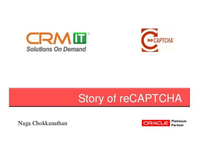 Story of reCAPTCHANaga Chokkanathan