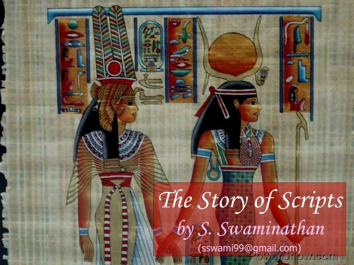 The Story of Scripts<br />by S. Swaminathan<br />(sswami99@gmail.com)<br />