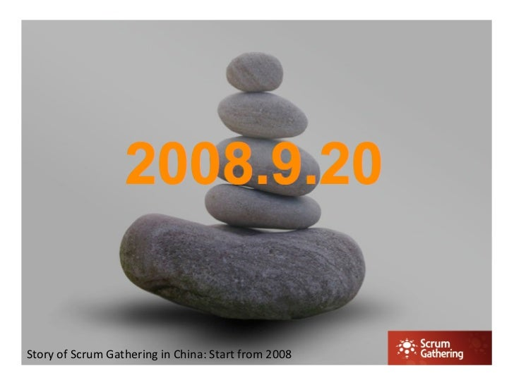 Story of scrum gathering in china start from 2008