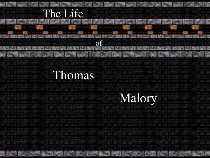 The Life           of Thomas                Malory