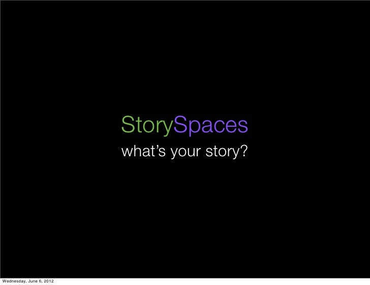 Story spaces pitch