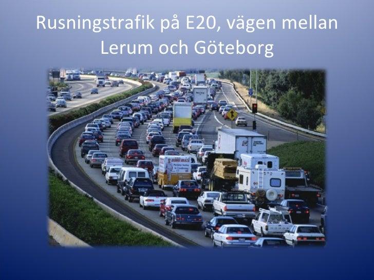 Rusningstrafik på E20, vägen mellan Lerum och Göteborg