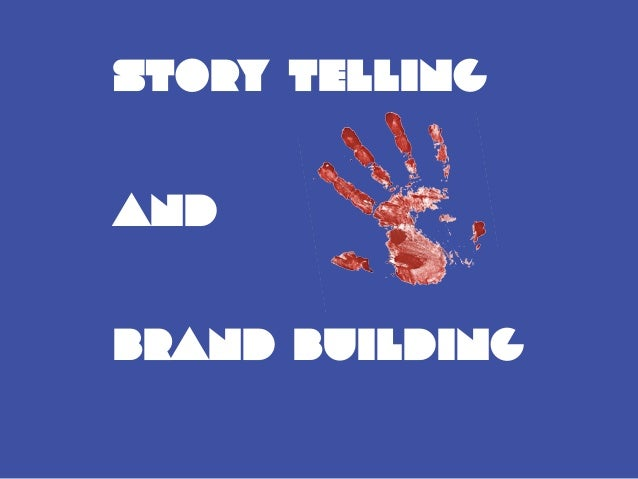 Story Telling And Brand Building