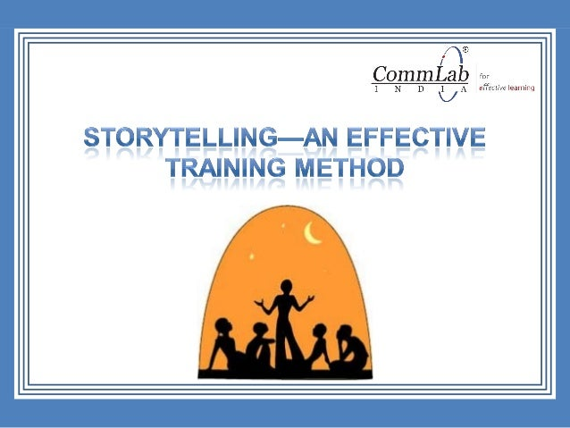 Storytelling methods can ensure a captive audience.