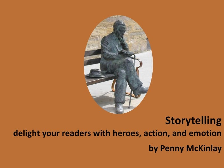 Storytelling: delight your readers with heroes, action and emotion