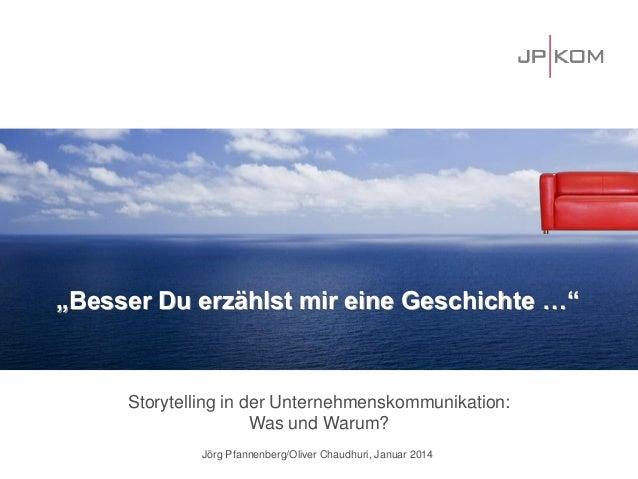 """""""Besser Du erzählst mir eine Geschichte …""""  Storytelling in der Unternehmenskommunikation: Was und Warum? Jörg Pfannenberg..."""