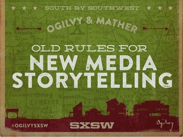 OL D R U L E S FOR NEW MEDIA STORYTELLING