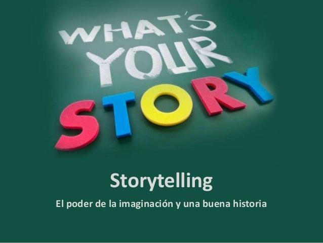 Storytelling  El poder de la imaginación y una buena historia