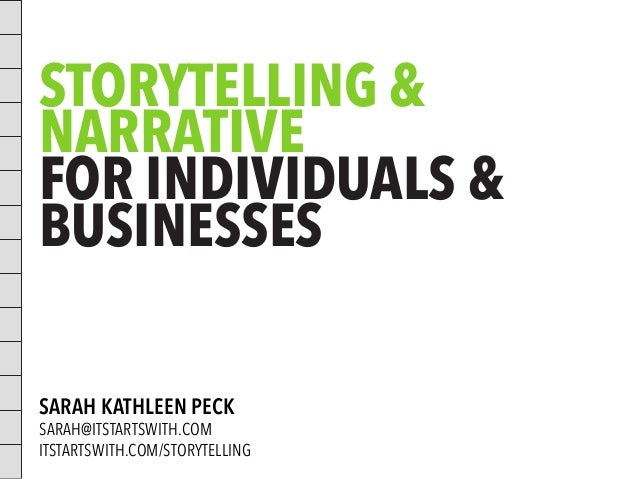 Storytelling 1.0: Crafting narratives for individuals + businesses with Sarah K Peck.