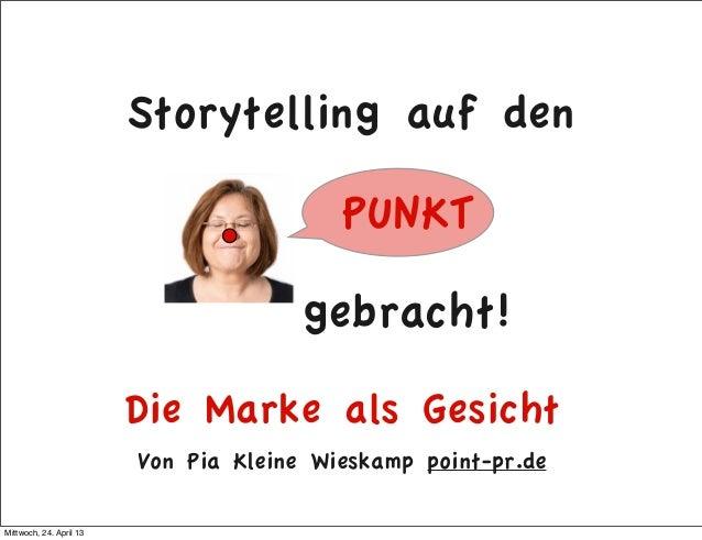 Storytelling auf den                                          PUNKT                                       gebracht!       ...