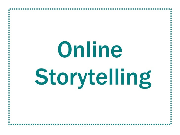 Once Upon A Time: Storytelling in Online Media