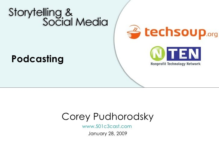 Podcasting  Corey Pudhorodsky www.501c3cast.com   January 28, 2009