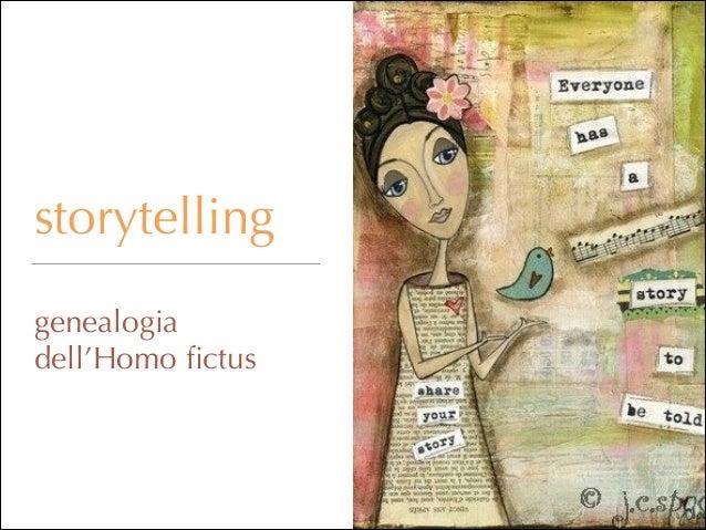 storytelling !  genealogia dell'Homo fictus