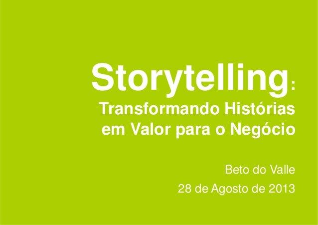 Storytelling - Transformando Histórias em Valor para o Negócio - Beto do Valle