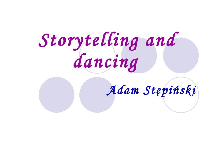 Storytelling and dancing