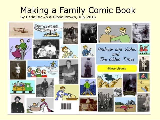 Making a Family Comic Book By Carla Brown & Gloria Brown, July 2013