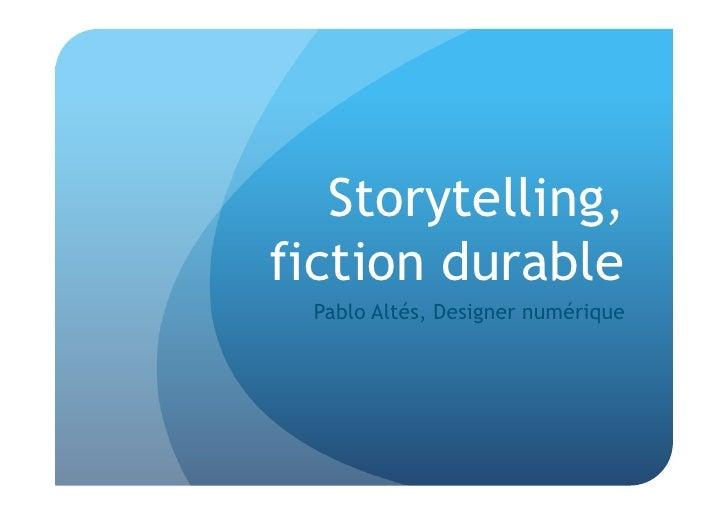 Storytelling,fiction durable  Pablo Altés, Designer numérique