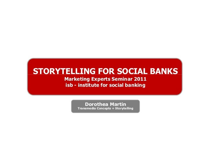 Storytelling for Social Banks