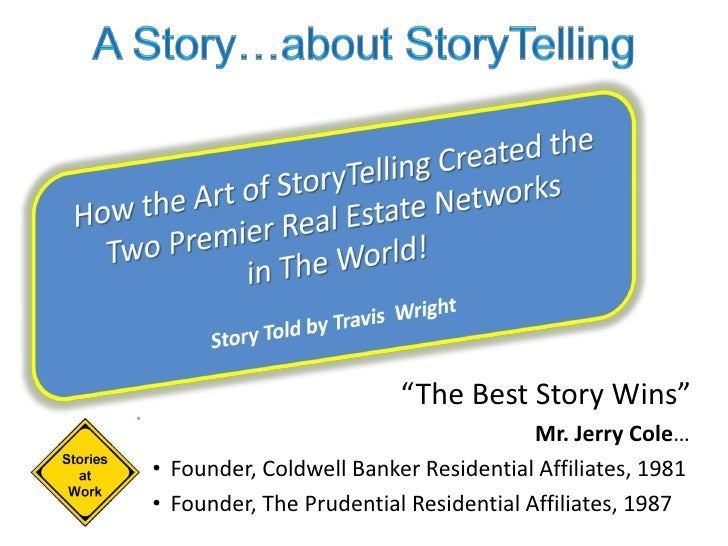 """The Best Story Wins""                                        Mr. Jerry Cole… • Founder, Coldwell Banker Residential Affili..."