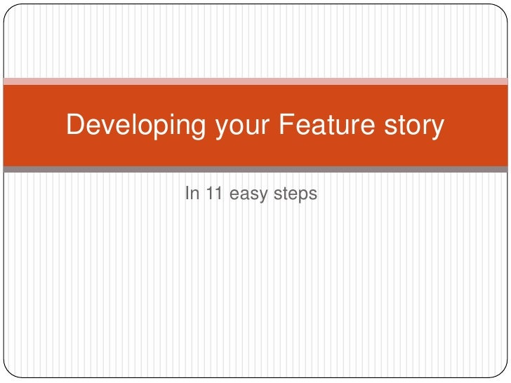 In 11 easy steps<br />Developing your Feature story<br />