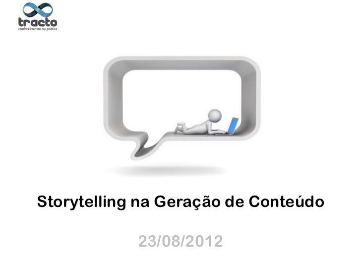 Storytelling na Geração de Conteúdo                                              Suporte técnico: Cassio Politi   23/08/20...