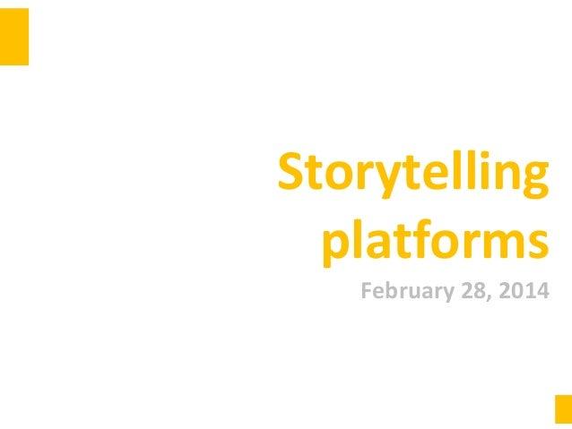 Storytelling platforms February 28, 2014
