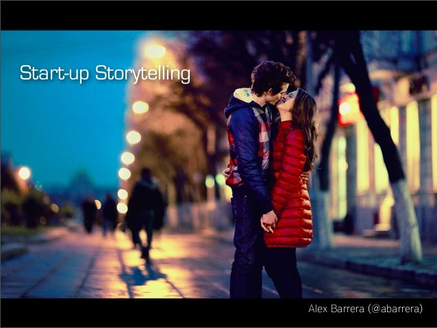 Start-up Storytelling Alex Barrera (@abarrera)
