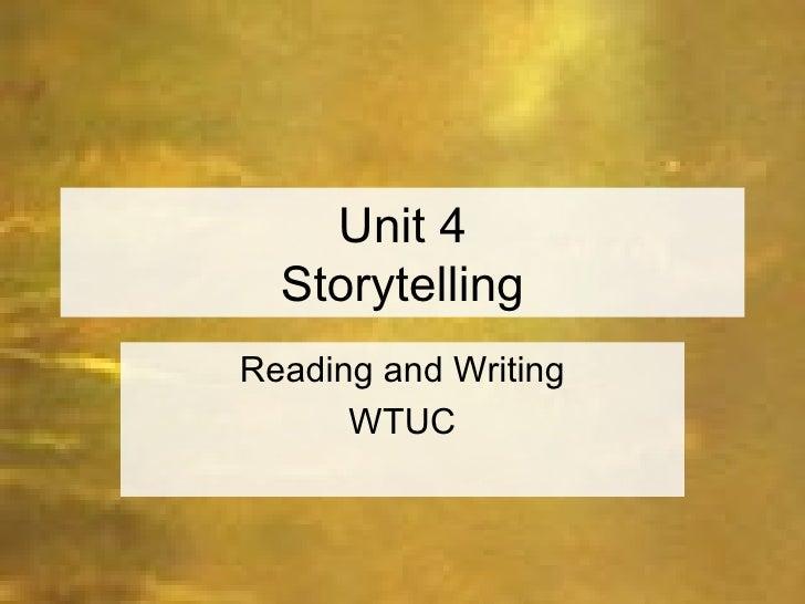 Unit 4 Storytelling Reading and Writing WTUC