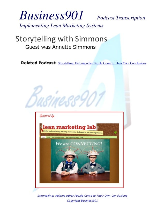 Business901 Podcast Transcription Implementing Lean Marketing Systems Storytelling: Helping other People Come to Their Own...