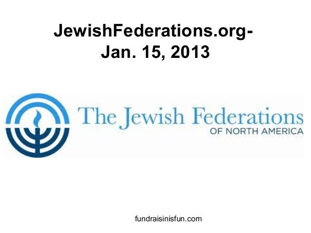 JewishFederations.org-     Jan. 15, 2013         fundraisinisfun.com