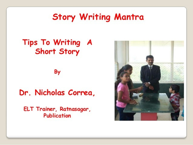 Story writing mantra by  Dr. Nicholas Correa