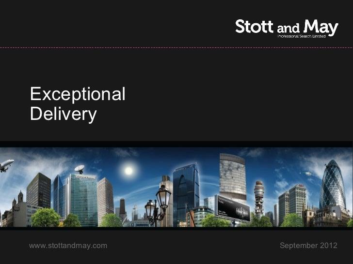 ExceptionalDeliverywww.stottandmay.com   September 2012