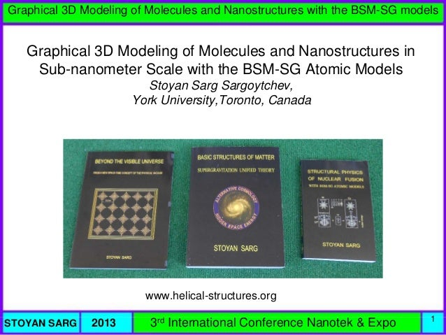 Graphical 3D Modeling of Molecules and Nanostructures with the BSM-SG models  Graphical 3D Modeling of Molecules and Nanos...