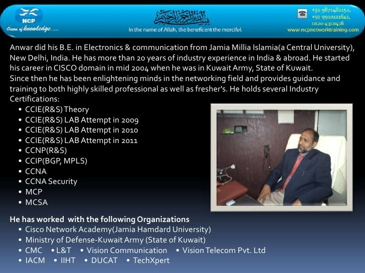 Anwar did his B.E. in Electronics & communication from Jamia Millia Islamia(a Central University),New Delhi, India. He has...
