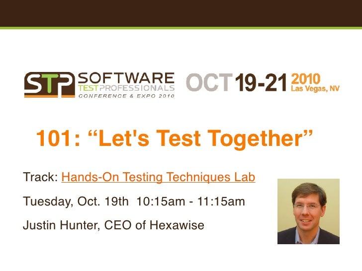 Let's Test Together by Justin Hunter