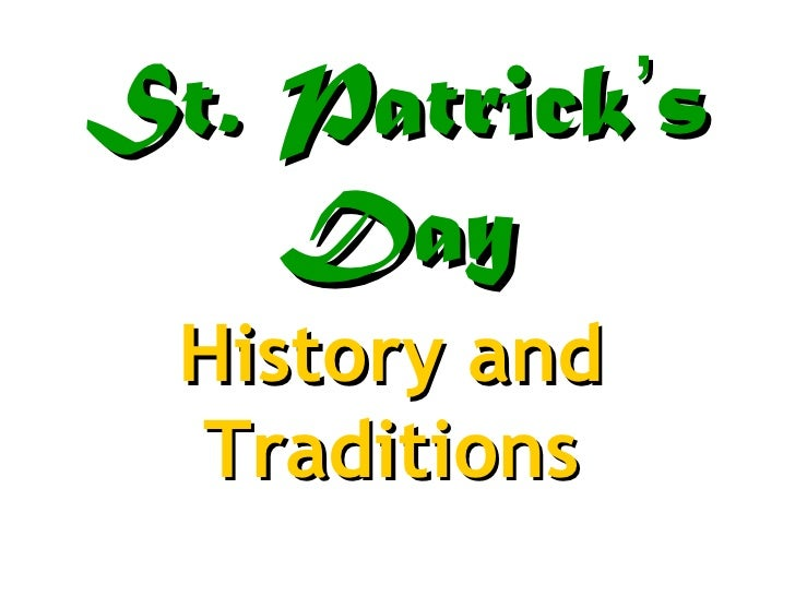 St. Patrick ' s Day History and Traditions