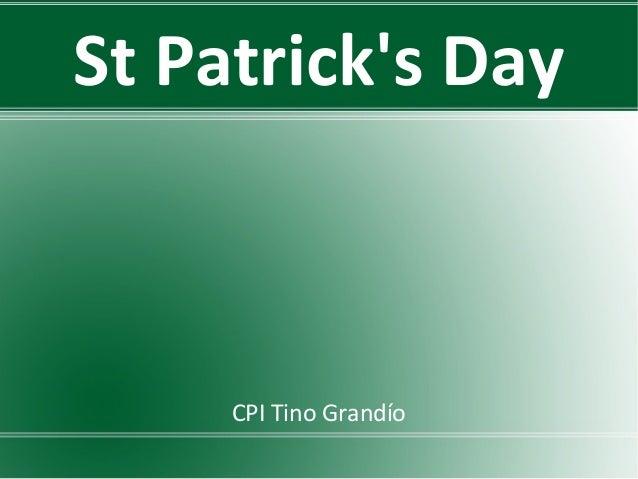 St Patrick's Day  CPI Tino Grandío