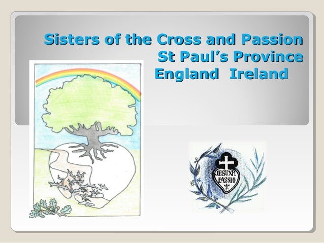 Sisters of the Cross and PassionSisters of the Cross and Passion St Paul's ProvinceSt Paul's Province England IrelandEngla...
