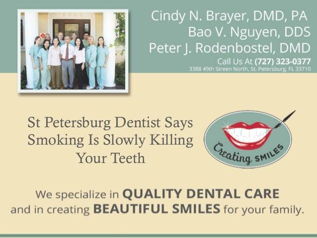 St petersburg dentist says smoking is slowly killing your teeth