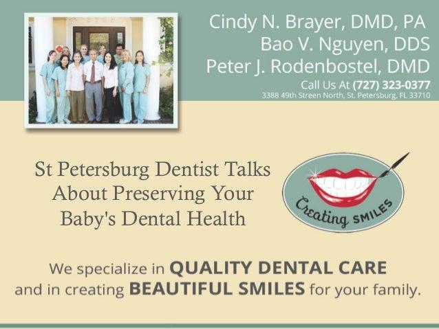 St Petersburg Dentist Talks  About Preserving Your   Babys Dental Health