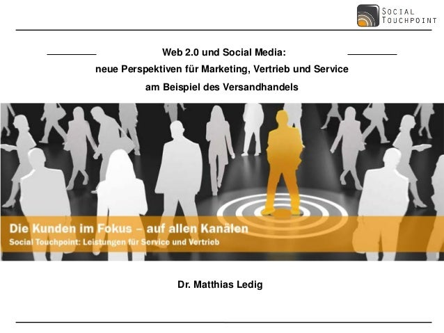 Web 2.0 und Social Media:neue Perspektiven für Marketing, Vertrieb und Service          am Beispiel des Versandhandels    ...