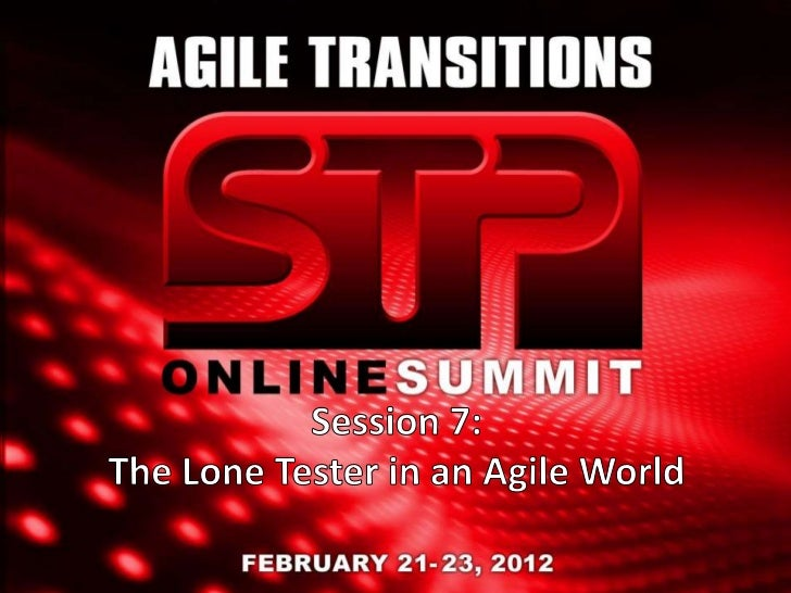 The Lone Tester in an Agile World: STP Online Summit