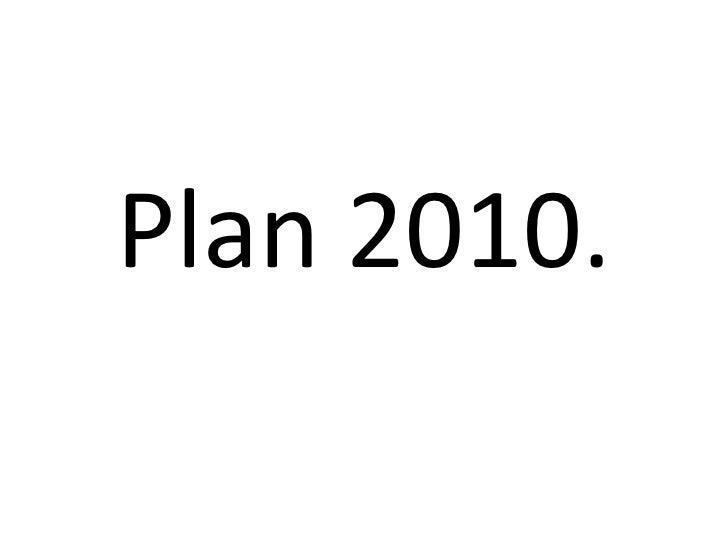 Plan 2010.
