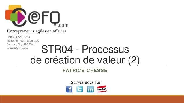 Entrepreneurs agiles en affaires Tel: 514-521-5733 4080,rue Wellington -310 Verdun, Qc, H4G 1V4 reussir@cefq.ca  STR04 - P...